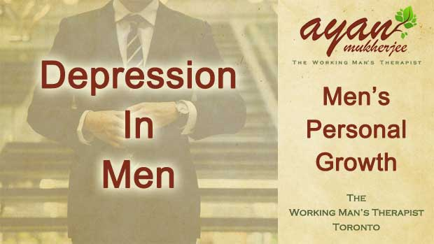 depression in men, depression, suicide, men's health, therapy for men, men therapy Toronto, sadness, grief, loss, job loss, Toronto