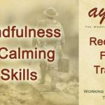 Mindfulness & Calming Skills for Trauma Recovery
