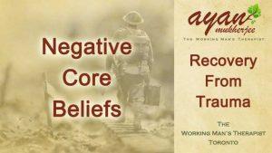 trauma, trauma recovery, negative core beliefs, core beliefs, trauma therapy, EMDR, EMDR therapy, Internal Family Systems, IFS therapy, sexual abuse, rape, accidents, MVA, Toronto