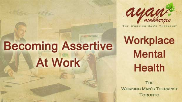 assertive, anger, anger management, nice guy, no more Mr. Nice Guy, workplace mental health, Toronto
