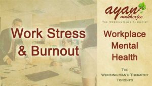 stress, work stress, burnout, corporate, Toronto, Ayan Mukherjee, banking, finance, anxiety, panic attacks, workplace mental health, Toronto